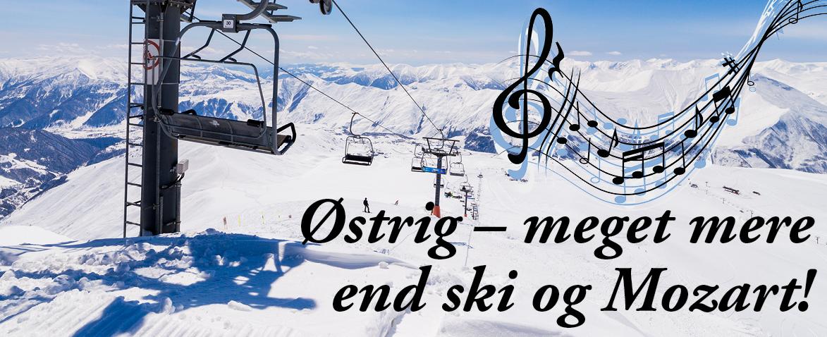 Østrig – meget mere end ski og Mozart!